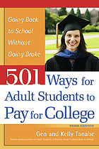 501 ways for adult students to pay for college : going back to school without going broke