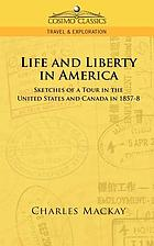 Life and liberty in America : sketches of a tour in the United States and Canada in 1857-8