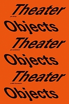 Theater objects : a stage for architecture and art
