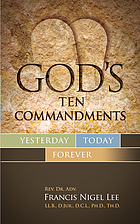 God's ten commandments : yesterday, today, forever