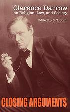 Closing arguments : Clarence Darrow on religion, law, and society