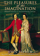 The pleasures of the imagination : English culture in eighteenth century