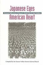 Japanese eyes, American heart : personal reflections of Hawaii's World War II Nisei soldiers