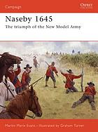 Naseby 1645 : the triumph of the New Model Army