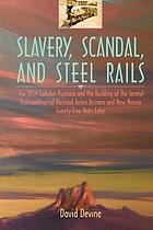 Slavery, scandal, and steel rails