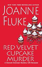 Red velvet cupcake murder : a Hannah Swensen mystery with recipes!