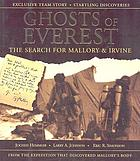 Ghosts of Everest : the search for Mallory & Irvine : from the expedition that discovered Mallory's body