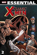 Essential. Vol. 2, Classic X-Men.