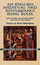 An English medieval and Renaissance song book : part songs and sacred music for one to six voices