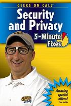 Geeks On Call PC security and privacy : 5-minute fixes