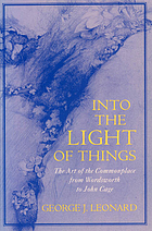 Into the light of things : the art of the commonplace from Wordsworth to John Cage