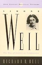 Simone Weil : the way of justice as compassion