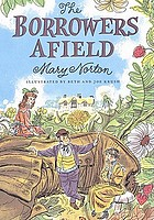 The complete adventures of the borrowers : three little people and their not-so-little adventures