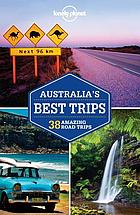 Lonely Planet Australia's best trips : 38 amazing road trips