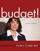 Budget! : it's not a four letter word