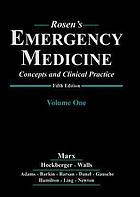 Rosen's emergency medicine : concepts and clinical practice.