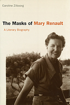 The masks of Mary Renault : a literary biography