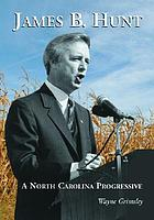James B. Hunt : a North Carolina progressive