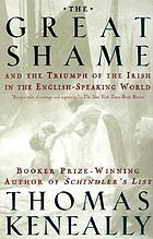 The great shame : and the triumph of the Irish in the English-speaking world