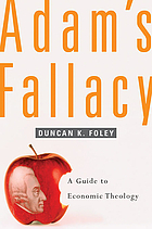 Adam's fallacy : a guide to economic theology