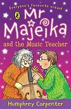 Mr Majeika and the music teacher.