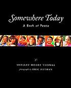 Somewhere today : a book of peace