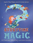 Storytime magic : 400 fingerplays, flannelboards, and other activities