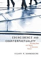 Coincidence and counterfactuality : plotting time and space in narrative fiction