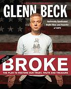 Broke : the plan to restore our trust, truth, and treasure