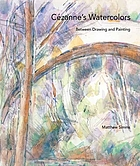 Cézanne's watercolors : between drawing and painting