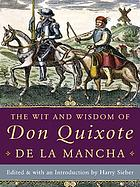 The wit and wisdom of Don Quixote de la Mancha