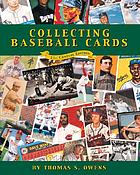 Collecting baseball cards : 21st century edition