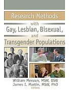 Research Methods with Gay Lesbian Bisexual and Transgender Populations.