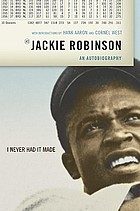 I never had it made : an autobiography of Jackie Robinson