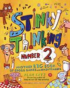 Stinky thinking number 2 : another big book of gross games and brain teasers