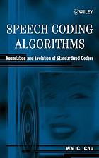 Speech coding algorithms : foundation and evolution of standardized coders