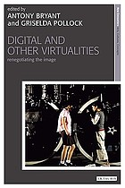 Digital and other virtualities : renegotiating the image