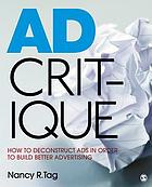 Ad critique : how to deconstruct ads in order to build better advertising
