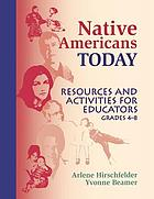 Native Americans today : resources and activities for educators, grades 4-8
