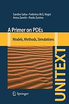 A primer on PDEs : models, methods, simulations