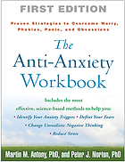 The anti-anxiety workbook : proven strategies to overcome worry, phobias, panic, and obsessions