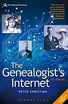 The Genealogist's Internet : the Essential Guide to Researching Your Family History Online.