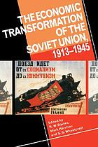The Economic transformation of the Soviet Union, 1913-1945