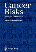 Cancer Risks : Strategies for Elimination