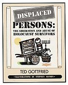 Displaced persons : the liberation and abuse of Holocaust survivors