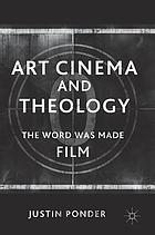 Art cinema and theology : the word was made film