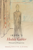 Ibsen's Hedda Gabler : philosophical perspectives