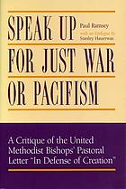 Speak up for just war or pacifism : a critique of the United Methodist Bishops' pastoral letter