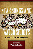 Star songs and water spirits : a Great Lakes native reader