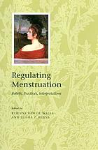 Regulating menstruation : beliefs, practices, interpretations
